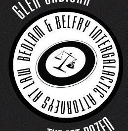 Bedlam & Belfrey, Intergalactic Attorneys at Law: The First Dozen by Glen Cadigan