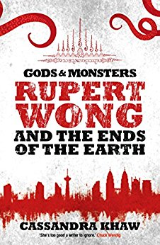 Rupert Wong and the Ends of the Earth by Cassandra Khaw