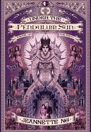 Under the Pendulum Sun by Jeannette Ng